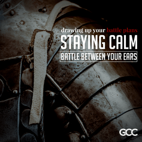 Battle Between your Ears (Staying Calm Pt. 1)