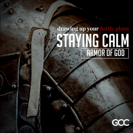 Armor of God (Staying Calm pt. 2)