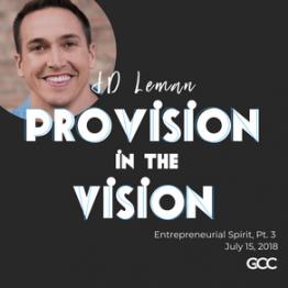 Entrepreneurial Spirit (Provision in the Vision, Pt. 3)