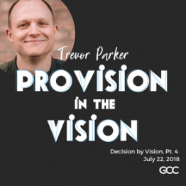 Provision in the Vision, Pt. 4