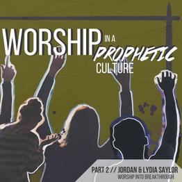 Worship into Breakthrough