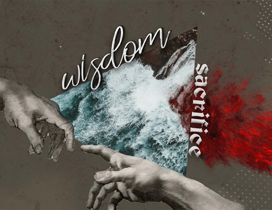 Wisdom + Sacrifice SM