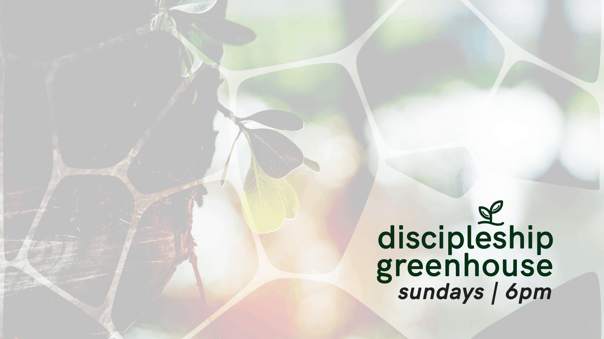 Discipleship Greenhouse
