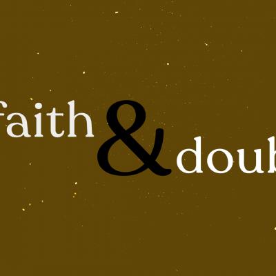 Faith & Doubt, Pt. 2