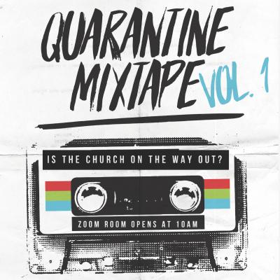 Quarantine Mixtape Vol. 1