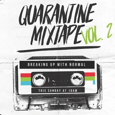 Quarantine Mixtape Vol. 2 : Breaking Up  with Normal