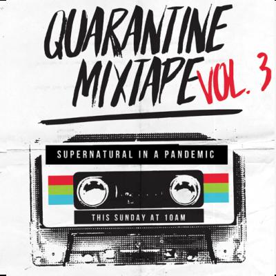 Quarantine Mixtape : The Supernatural in a Pandemic