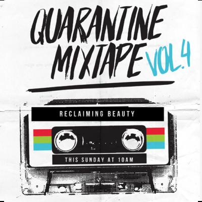 Quarantine Mixtape : Reclaiming Beauty